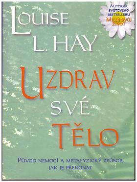 Louise L. Hay – Miluj svůj život - ilustrované vydání