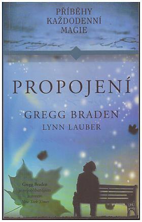 Gregg Braden, Lynn Lauber – Propojení. Příběhy každodenní magie