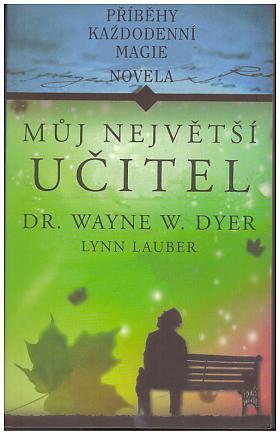 Wayne W. Dyer, Lynn Lauber – Můj největší učitel