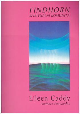 Eileen Caddy – Findhorn spirituální komunita