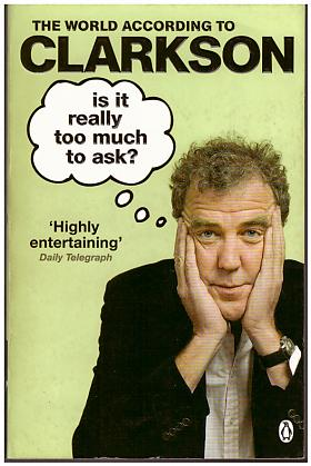 Jeremy Clarkson – Is it Really Too Much to Ask