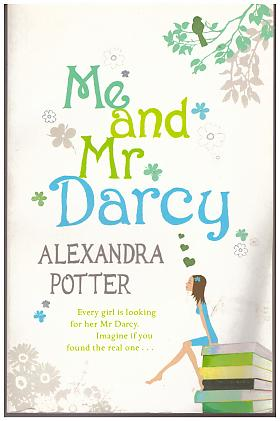 Alexandra Potter – Me and Mr Darcy