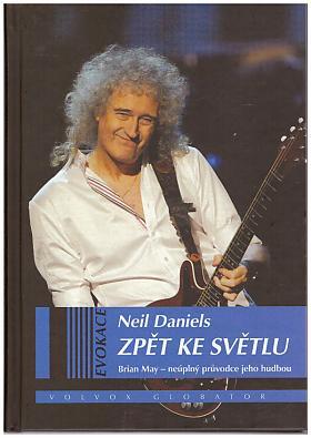 Daniels Neil – Zpět ke světlu: Brian May - Neúplný průvodce jeho hudbou Neil Daniels