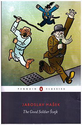 Jaroslav Hašek – The Good Soldier Svejk ... and His Fortunes in the world war