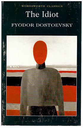 Fedor Michajlovič Dostojevskij – The Idiot