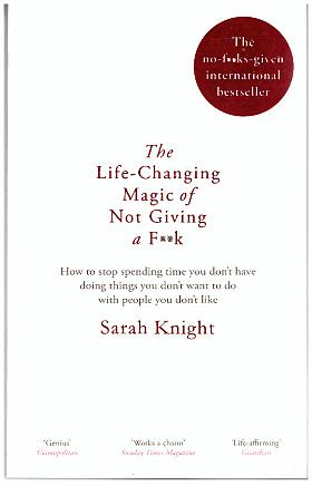 Sarah Knight – The Life-Changing Magic of Not Giving a F**k