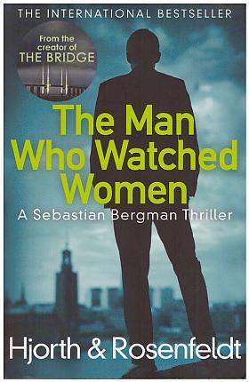 Michael Hjorth, Hans Rosenfeldt – The Man Who Watched Women