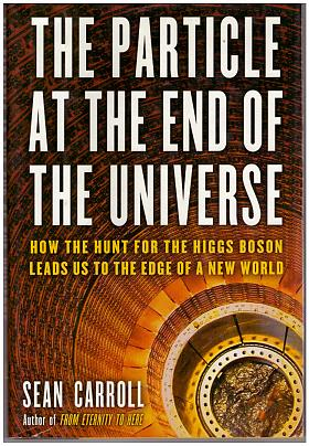 Sean B. Carroll – The Particle at the End of the Universe