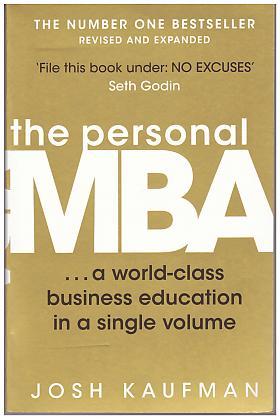 Josh Kaufman – The Personal MBA: A World-class Business