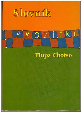 Leo Tolstoy – Slovník prožitků aneb hravé ocenění života (takový jaký je) Tiupa Chotso