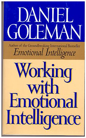 Goleman Daniel – Working with Emotional People
