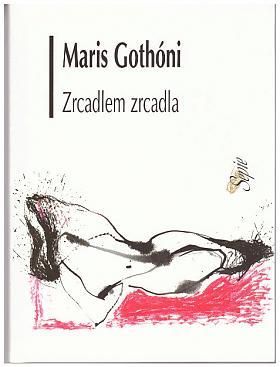 Gothóni Maris – Zrcadlem zrcadla Maris Gothóni
