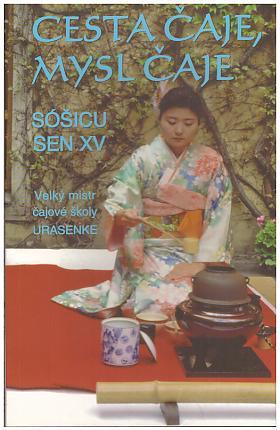 Sen Sóšicu – Cesta čaje, mysl čaje