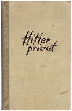 Albert Zoller – Hitler privat - Erlebnisbericht seiner Geheimsekretärin Albert Zoller