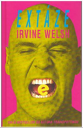 Irvine Welsh – Extáze