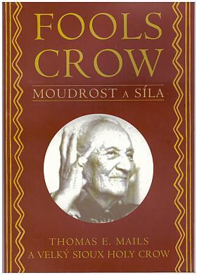 Mails Thomas – Fools Crow Moudrost a Síla