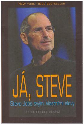 George Beahm – Já, Steve - Steve Jobs vlastními slovy