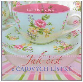 Lindel Barker-Revell – Jak číst z čajových lístků