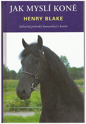 Henry Blake – Jak myslí koně
