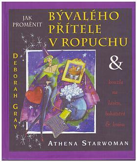 Starwoman Athena – Jak proměnit bývalého přítele v ropuchu