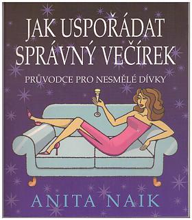 Anita Naik – Jak uspořádat správný večírek