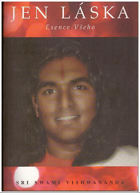 Vishwananda Sri Swami – Jen láska - Esence všeho