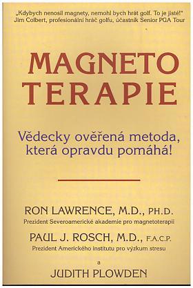 Ronald Melvin Lawrence, Paul J. Rosch, Judith Plowden – Magnetoterapie - Vědecky ověřená metoda, která opravdu pomáhá