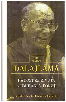 Dalajlama, Dalajlama – Radost ze života a umírání v pokoji