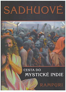 Rampuri – Sádhuové - Cesta do mystické Indie