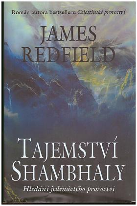 James Redfield – Tajemství Shambhaly - Hledání jedenáctého proroctví