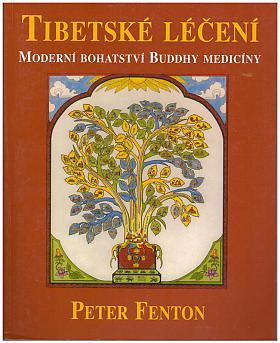 Peter Fenton – Tibetské léčení - Moderní bohatství Buddhy medicíny