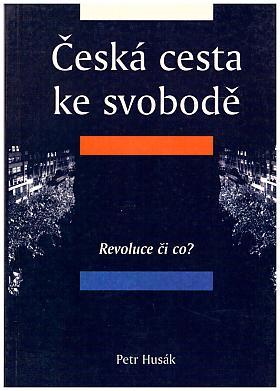 Petr Maxmilián Husák – Česká cesta ke svobodě