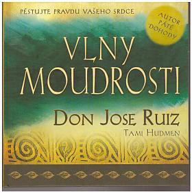 Don Miguel Ruiz – Vlny moudrosti