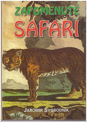 Jaromír Svobodník – Zapomenuté safari