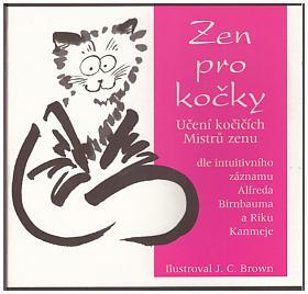 Birnbaum Alfred – Zen pro kočky - Učení kočičích Mistrů zenu