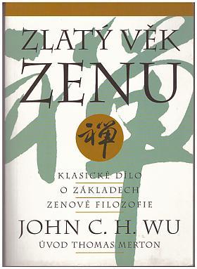 Wu John C. H. – Zlatý věk zenu