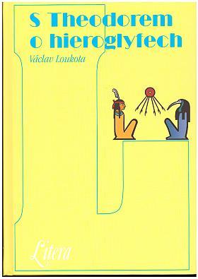 Václav Loukota – S Theodorem o hieroglyfech