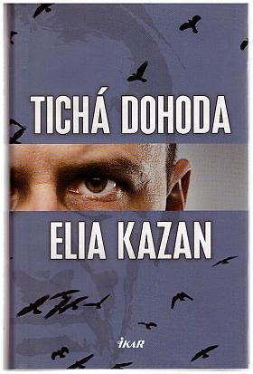 Elia Kazan – Tichá dohoda