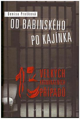 Denisa Prošková – Od Babinského po Kajínka
