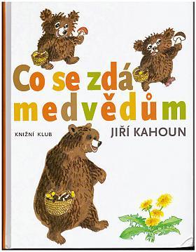 Kahoun Jiří – Co se zdá medvědům