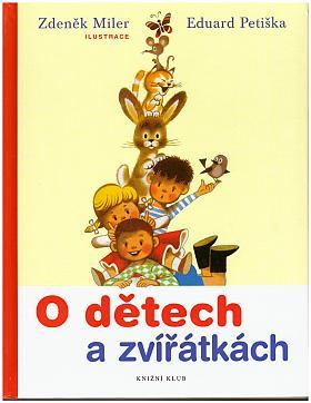 Miler Zdeněk Petiška Eduard, Eduard Petiška – O dětech a zvířátkách