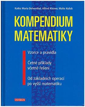 Katka Maria Delventhal, Alfred Kissner – Kompendium matematiky: vzorce a pravidla, četné příklady včetně řešení, od základních operací po vyšší matematiku