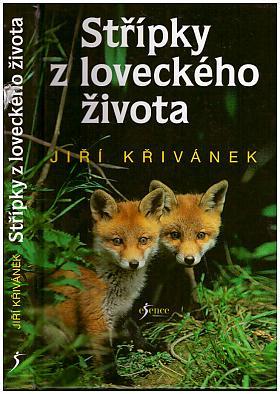 Křivánek Jiří – Střípky z loveckého života
