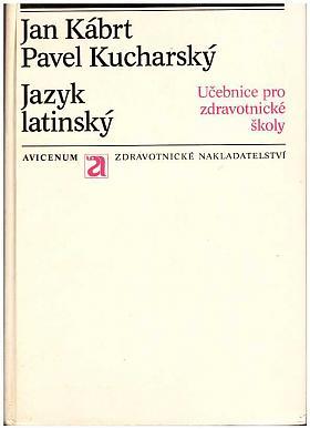 Jan Kábrt, Pavel Kucharský – Jazyk latinský. Učebnice pro střední zdravotnické školy