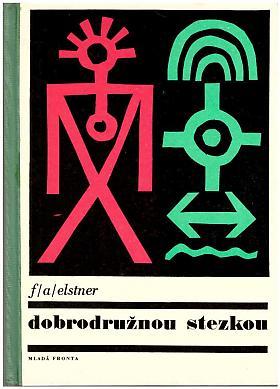 Elstner František Alexandr – Dobrodružnou stezkou