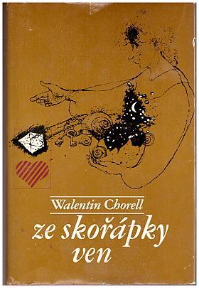 Chorell Walentin – Ze skořápky ven