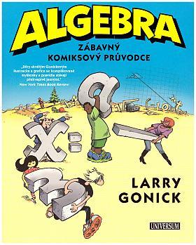 Gonick Larry – Algebra - Zábavný komiksový průvodce