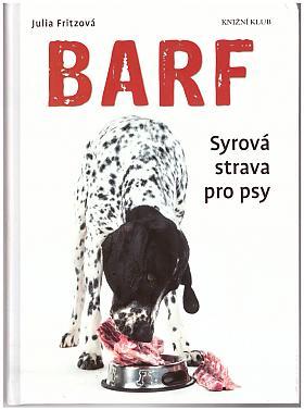 Fritzová Julia – Barf - Syrová strava pro psy