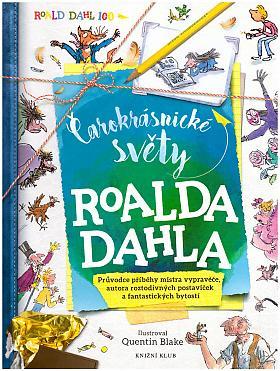 Caldwellová Stella – Čarokrásnické světy Roalda Dahla