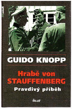 Guido Knopp – Hrabě von Stauffenberg